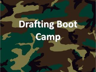 Drafting Boot Camp