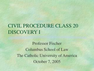 CIVIL PROCEDURE CLASS 20 DISCOVERY I