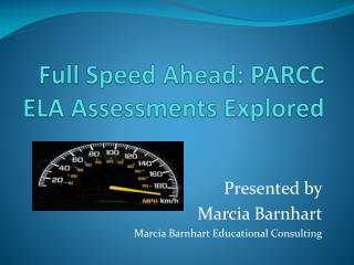 Full Speed Ahead: PARCC ELA Assessments Explored
