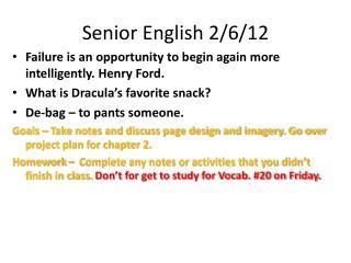 Senior English 2/6/12