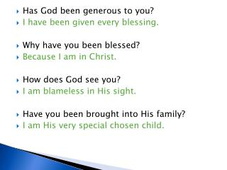 Has God been generous to you? I have been given every blessing . Why have you been blessed?