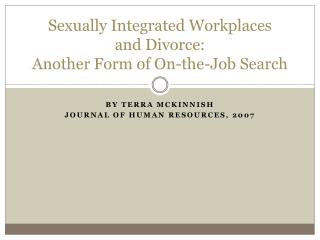 Sexually Integrated Workplaces  and Divorce:   Another Form of On-the-Job Search