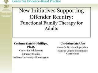 New Initiatives Supporting Offender Reentry: Functional Family Therapy for Adults