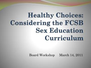 Healthy Choices: Considering the FCSB Sex Education Curriculum