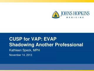 CUSP for VAP: EVAP Shadowing Another Professional