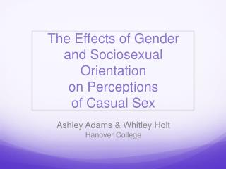 The Effects of Gender  and Sociosexual Orientation  on Perceptions  of Casual Sex