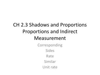 CH 2.3 Shadows and Proportions Proportions and Indirect Measurement