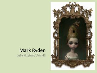 Mark Ryden Julie Hughes / Arts 43