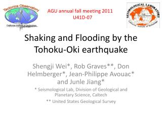 Shaking and Flooding by the Tohoku-Oki earthquake