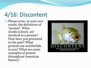 4/16: Discontent