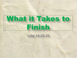 What it Takes to Finish