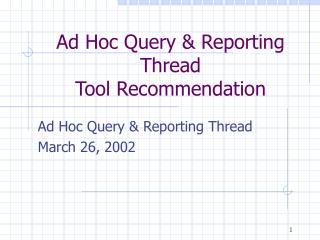 Ad Hoc Query  Reporting  Thread  Tool Recommendation