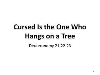 Cursed  Is the One Who  Hangs on a Tree