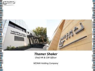 Thamer  Shaker  Chief HR & CSR Officer  NESMA  Holding  Company
