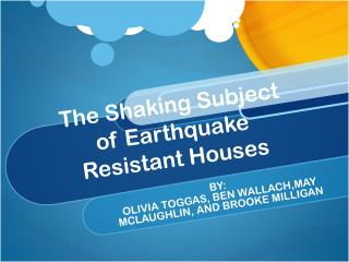 The Shaking Subject of Earthquake Resistant Houses