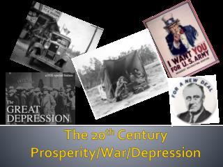 The 20 th  Century Prosperity/War/Depression