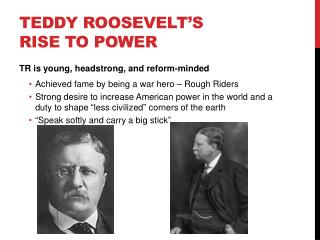Teddy Roosevelt's Rise to Power