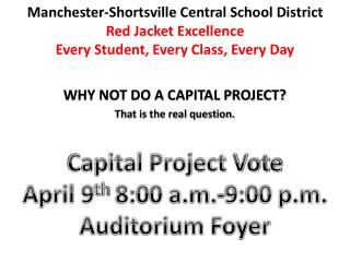 WHY  NOT DO A CAPITAL PROJECT ? That is the real question.