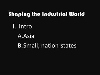 Shaping the Industrial World