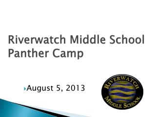 Riverwatch Middle School Panther Camp