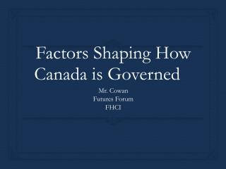 Factors Shaping How Canada is Governed