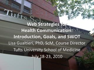Web Strategies for  Health  Communication: Introduction, Goals, and SWOT
