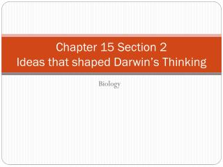 Chapter 15 Section 2 Ideas that shaped Darwin's Thinking
