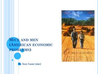 Mice and men (American economic problems)