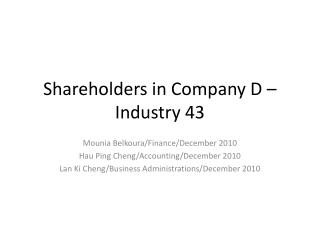Shareholders in Company D – Industry 43