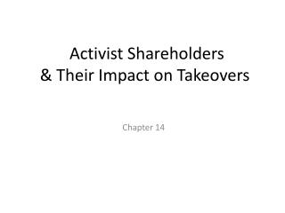 Activist Shareholders  & Their Impact on Takeovers