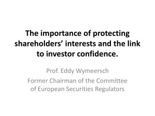 The importance of protecting shareholders' interests and the link to investor confidence.