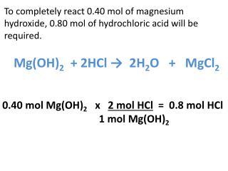 Mg(OH) 2   + 2HCl  →   2H 2 O    +    MgCl 2