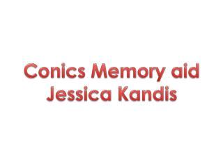 Conics Memory aid Jessica  Kandis
