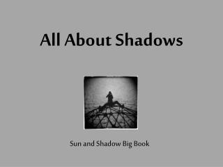 All About Shadows
