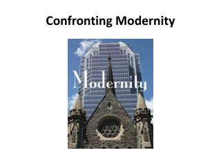 Confronting  Modernity