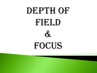 Depth of Field & FOCUS