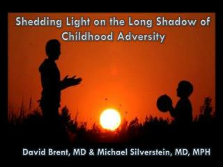 Shedding Light on the Long Shadow of Childhood Adversity