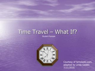 Time Travel � What If?