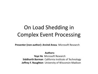 On Load Shedding in  Complex  Event Processing
