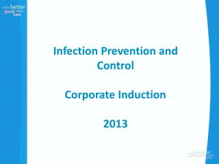 Infection Prevention and Control  Corporate Induction  2013