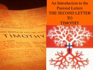 An Introduction to the Pastoral Letters THE SECOND LETTER TO TIMOTHY