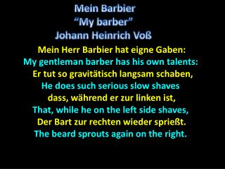 Mein Herr  Barbier  hat  eigne Gaben : My gentleman barber has his own talents: