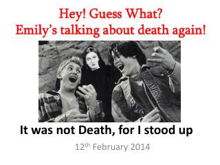 It was not Death, for I stood up