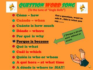 QUESTION  WORD  SONG (To the tune of �Jingle Bells�)