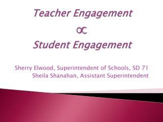Teacher Engagement    Student Engagement