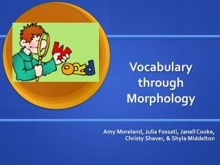 Vocabulary     through Morphology