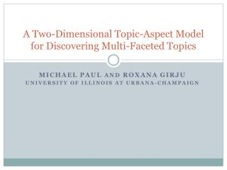 A Two-Dimensional Topic-Aspect Model  for Discovering Multi-Faceted Topics