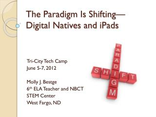 The Paradigm Is Shifting—Digital Natives and  iPads