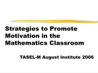 Strategies to Promote Motivation in the Mathematics Classroom