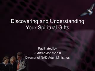 Discovering and Understanding Your Spiritual Gifts